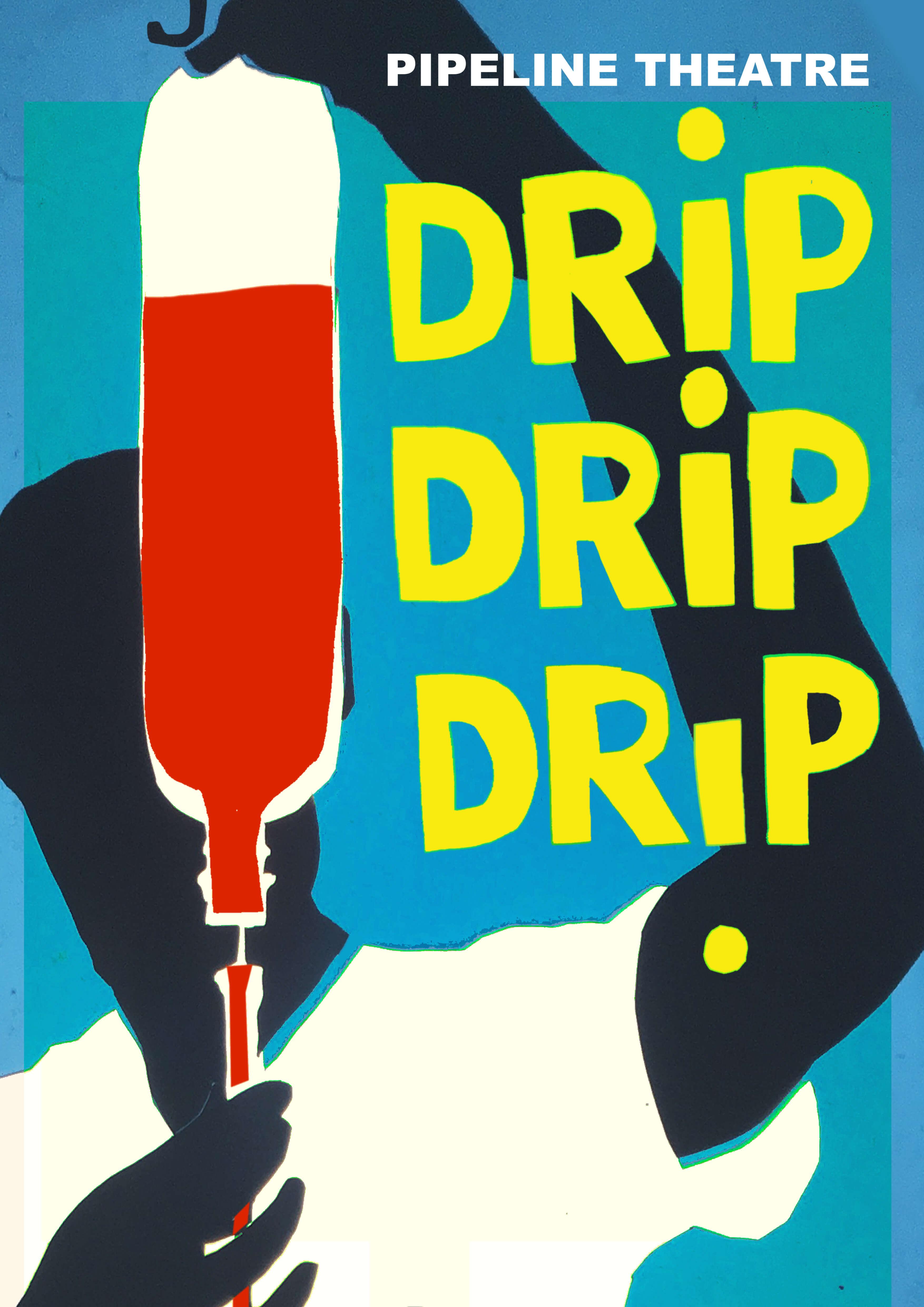 Drip Drip Drip