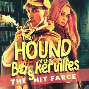 The Hound of the Baskervilles: The Hit Farce