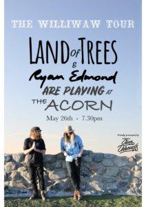 The Williwaw Tour - Land Of Trees & Ryan Edmond