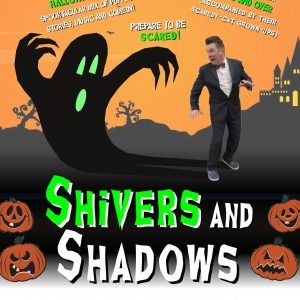 Shivers and Shadows